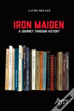 Iron Maiden: A Journey Through History
