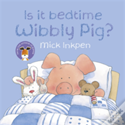 Wook.pt - Is It Bedtime Wibbly Pig?