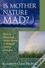 Is Mother Nature Mad?