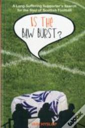 Is The Baw Burst?