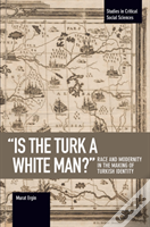 'Is The Turk A White Man?'