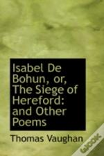 Isabel De Bohun, Or, The Siege Of Hereford