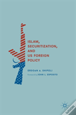 Wook.pt - Islam, Securitization, And Us Foreign Policy