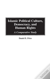 Islamic Political Culture, Democracy And Human Rights