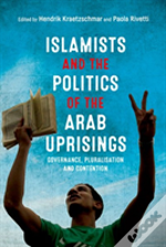 Islamists And The Politics Of The A