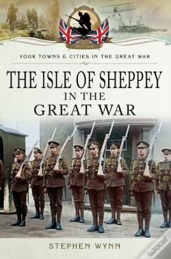 Wook.pt - Isle Of Sheppey In The Great War