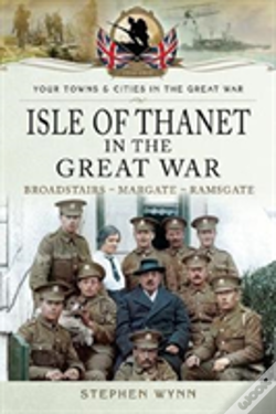Wook.pt - Isle Of Thanet In The Great War
