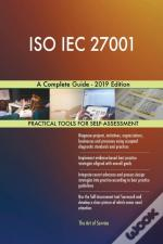 Iso Iec 27001 A Complete Guide - 2019 Edition