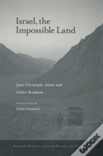 Israel, The Impossible Land