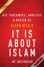 It Is About Islam: By Glenn Beck | Key Takeaways, Analysis & Review