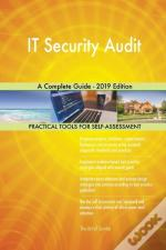 It Security Audit A Complete Guide - 2019 Edition