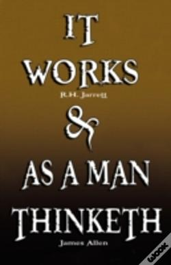 Wook.pt - It Works By R.H. Jarrett And As A Man Thinketh By James Allen