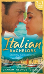 Italian Bachelors: Steamy Seductions: Challenging Dante (A Bride For A Billionaire, Book 4) / Dante'S Unexpected Legacy (One Night With Consequences, Book 4) / Caroselli'S Baby Chase (The Caroselli In