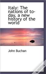 Italy: The Nations Of To-Day, A New Hist
