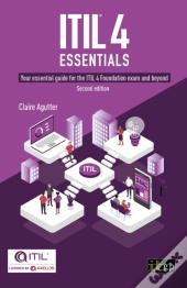 Itil(R) 4 Essentials: Your Essential Guide For The Itil 4 Foundation Exam And Beyond, Second Edition