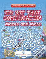 Its Not That Complicated! Mazes And More