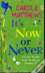 Its Now Or Never