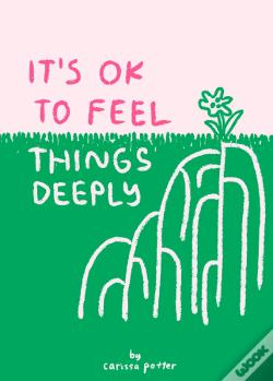 Wook.pt - It'S Ok To Feel Things Deeply