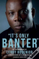 'It'S Only Banter'