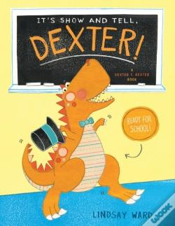 Wook.pt - It'S Show And Tell, Dexter!