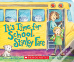 It'S Time For School, Stinky Face (A Board Book)