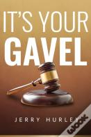 It'S Your Gavel