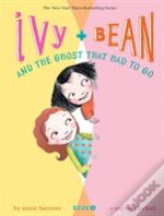 Ivy And Bean And Ghost Had To Go
