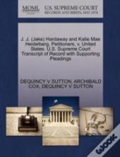 J. J. (Jake) Hardaway And Katie Mae Heidelberg, Petitioners, V. United States. U.S. Supreme Court Transcript Of Record With Supporting Pleadings