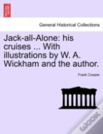 Jack-All-Alone: His Cruises ... With Ill