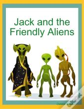 Jack And The Friendly Aliens
