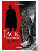 Jack L'Eventreur, Le Premier Serial Killer
