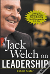 JACK WELCH ON LEADERSHIPABRIDGED FROM