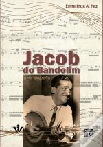 Jacob Do Bandolim: Uma Biografia