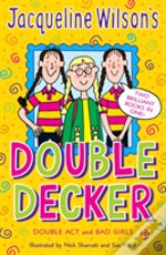 Jacqueline Wilson'S Double Decker'Double Act', 'Bad Girls'