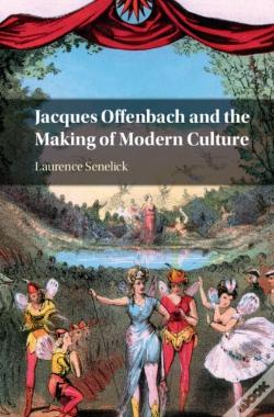 Wook.pt - Jacques Offenbach And The Making Of Modern Culture