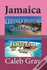 Jamaica Travel Guide, Caribbean: Tourism