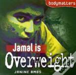 Jamal Is Overweight