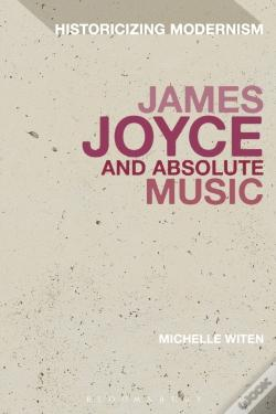 Wook.pt - James Joyce And Absolute Music