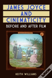 James Joyce And Cinematicity