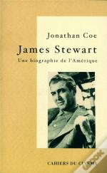 James Stewart ; Une Biographie De L'Amerique