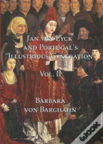 Jan Van Eyck And Portugal'S 'Illustrious Generation'
