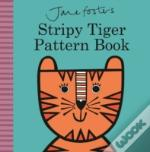 Jane Foster'S Stripy Tiger Pattern Book