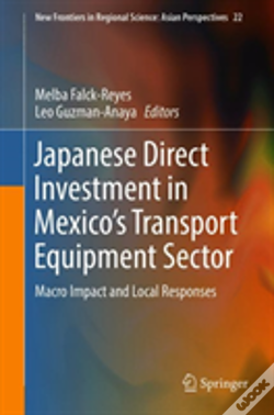 Wook.pt - Japanese Direct Investment In Mexico'S Transport Equipment Sector