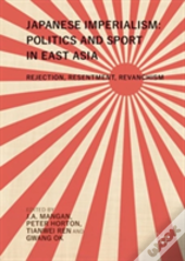 Japanese Imperialism, Politics And Sport In East Asia