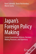 Japan'S Foreign Policy Making