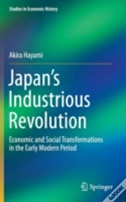 Wook.pt - Japan'S Industrious Revolution: Economic And Social Transformations In The Early Modern Period
