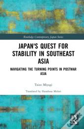Japan'S Quest For Stability In Southeast Asia