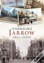 Jarrow: Changing Times