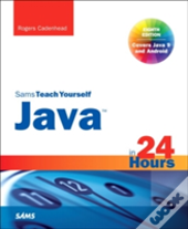 Java In 24 Hours, Sams Teach Yourself (Covering Java 9)