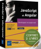 Javascript Et Angular - Coffret De 2 Livres : Developpez Vos Pages Web (2e Edition)